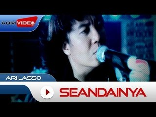 Ari Lasso - Seandainya | Official Video