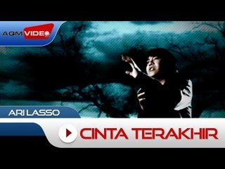 Ari Lasso - Cinta Terakhir | Official Video