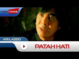 Ari Lasso - Patah Hati | Official Video