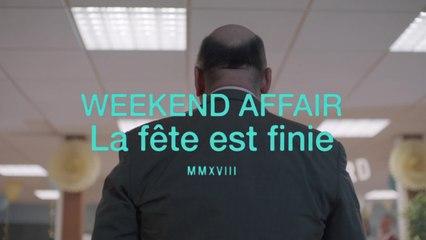 Weekend Affair - La fête est finie (Clip officiel)
