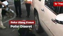 Reka Ulang Kasus Sopir Cadillac Seret Polisi