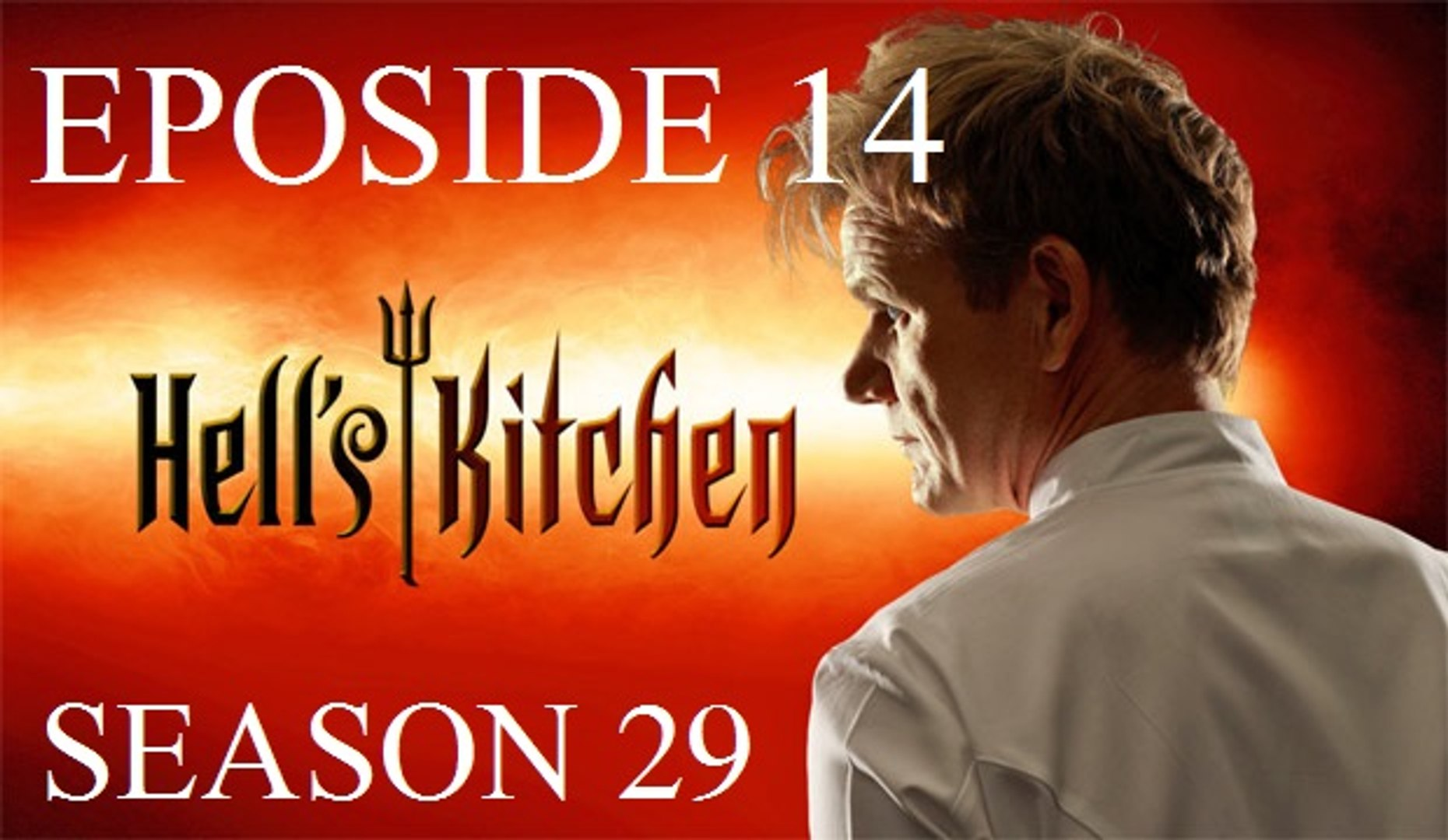 Hells Kitchen Us Season 17 Episode 14 S17 E4 Families Come To Hell Full Hd Video Dailymotion