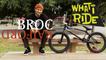 WHAT I RIDE - BROC RAIFORD