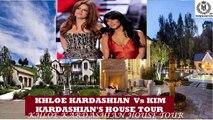 Khloe Kardashians House Vs Kim Kardashians House Tour 2017