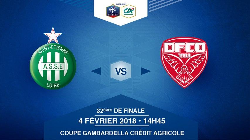COUPE GAMBARDELLA Crédit Agricole - AS Saint-Etienne / Dijon FCO - Dimanche 04/02/2018 à 14h45 (3)