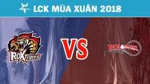 Highlights: ROX vs KT | ROX Tigers vs KT Rolster | LCK Mùa Xuân 2018