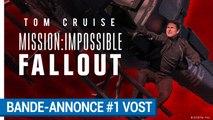 Mission:Impossible Fallout - Bande-annonce #1 VOST  [au cinéma le 1erAout  2018]