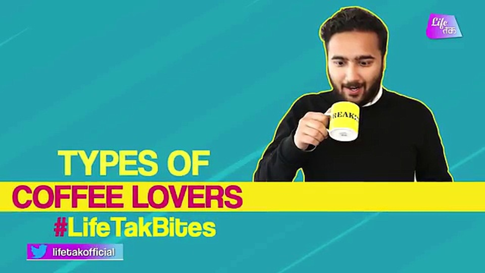 Types Of Coffee Lovers _ When Coffee Is Life _ Coffee Nahi Toh Kuch Nahi _ Life Tak Bites