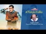 #TutejaTalks ll Tubelight Extended Weekend Collections ll Salman Khan