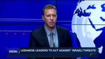 i24NEWS DESK | Lebanese leaders to act against 'Israeli threats' | Tuesday, February 6th 2018