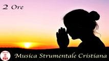 GP - 2 ore musica strumentale per pregare.Musica per meditare Musica Cristiana Preghiera in Canto