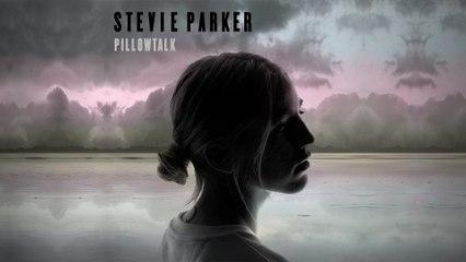 Stevie Parker - Pillowtalk