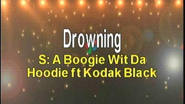 A Boogie Wit Da Hoodie ft Kodak Black Drowning Karaoke Version