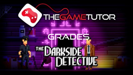 The Game Tutor Grades The Darkside Detective