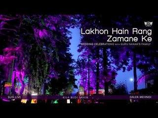Lakhon Hain Rang Zamane Ke   Wedding Celebrations with Guru Nanak's Family   Daler Mehndi   DRecords