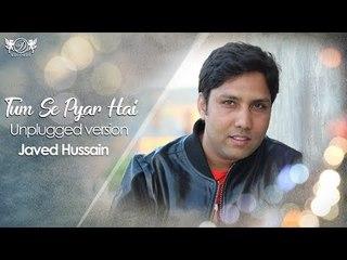 Tum Se Pyar Hai   Unplugged   Javed Hussain with Roohani Band   DRecords