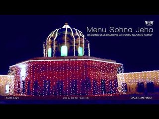 Menu Sohna Jeha   Wedding Celebrations with Guru Nanak's Family   Daler Mehndi   DRecords
