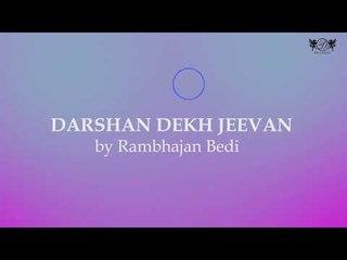 Darshan Dekh Jeevan   Shabad Kirtan Gurbani   Rambhajan Bedi     Sikh Route   DRecords