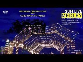 Sufi Live Medley   Wedding Celebrations with Guru Nanak's Family   Daler Mehndi   DRecords