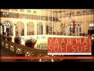 Yaar Hai Sufi Sufi   Wedding Celebrations with Guru Nanak's Family   Daler Mehndi   DRecords