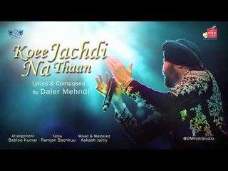 Koee Jachdi Na Thaan |  Full Audio Song | Daler Mehndi | The Monsoon Song | Romantic Love Song 2017