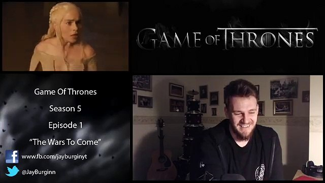 """Game of Thrones: Reaction   S05E01 - """"The Wars To Come"""" PART TWO"""