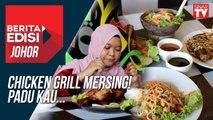 Chicken grill Mersing! padu kau!