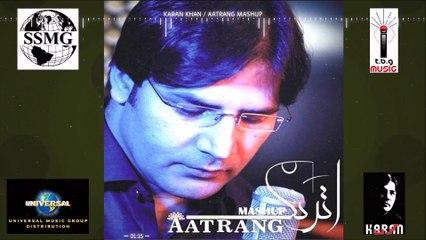 Karan Khan - Aatrang Mashup (Official) -  Aatrang