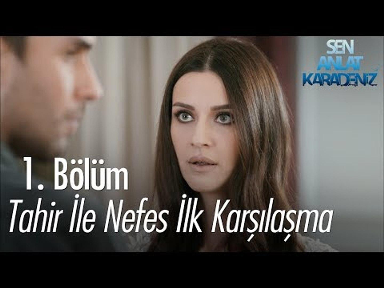 Tahir ile Nefes ilk karşılaşma - Sen Anlat Karadeniz 1. Bölüm - Dailymotion  Video