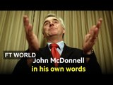 60 Seconds with John McDonnell | FT World