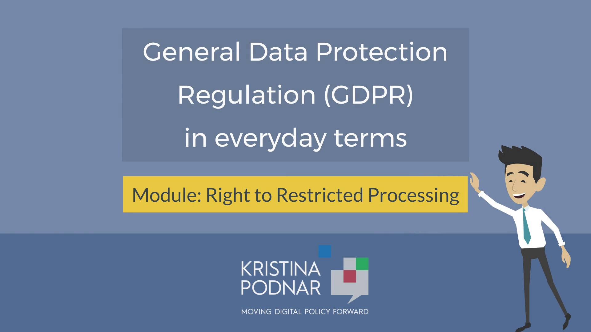 GDPR:  Right to Restricted Processing