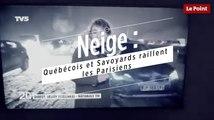 Neige : Québécois et Savoyards raillent les Parisiens