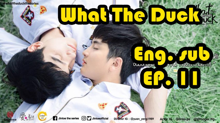 [Eng sub] What The Duck The Series EP 11
