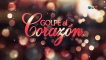 Golpe al Corazón Capitulo 90 - Viernes 9/02/2018