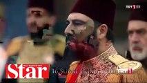 Payitaht Abdulhamid�in yeni bölüm fragmanı: Burası Payitaht