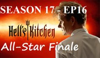 Hell's Kitchen Season 17 Episode 16 All-Star Finale