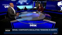 i24NEWS DESK | Israel's escalating tensions on northern front |  Sunday, February 11th 2018