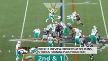 Denver Broncos vs. Miami Dolphins | NFL Week 13 Game Preview