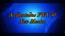 ACCIDENTADOS EN EL FWY 40 NEW MEXICO