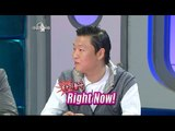 【TVPP】 PSY - A tough guy PSY's new song 'RIGHT NOW', 싸이 - 거친 남자 싸이의 신곡 '롸잇나우' @ The Radio Star