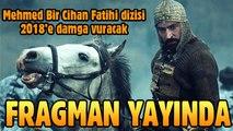 Mehmed Bir Cihan Fatihi dizisi 1. bölüm fragmanı
