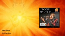 tochi raina - Om Chanting Mantras - ॐ मंत्र MEDITATION - OM Mantra Chanting - OM Chants 108 times