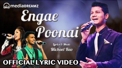 Engae Poonai - Tamil Lyric Video | Michael Rao | Alex Rao | Sindhihassne | MediaDreamz