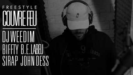 DJ WEEDIM x BIFFTY x B.E.LABEU x SIRAP x JOHN DESS - Freestyle dans COUVRE FEU sur OKLM RADIO