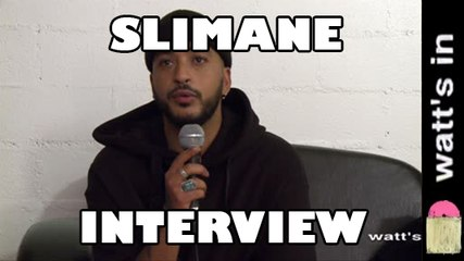 Slimane : Viens on s'aime Interview Exclu