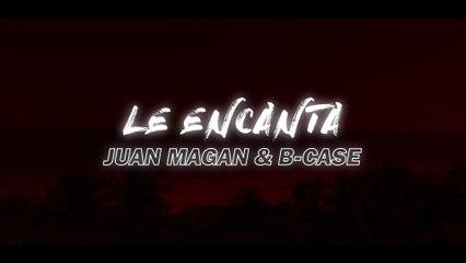 Juan Magán - Le Encanta