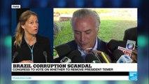 Brazil: Temer faces impeachment vote over bribery charge