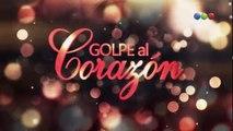 Golpe al Corazón Capítulo 93 - Miercoles 15/02/2018