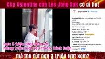Clip Valentine của Lee Jong Suk có gì hot mà thu hút hơn 3 triệu lượt xem?