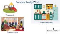 Bombay Realty Worli | Mumbai Apartments Project Facts